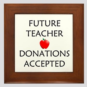 Future Teacher - Donations Accepted Framed Tile