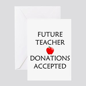 Future Teacher - Donations Accepted Greeting Card