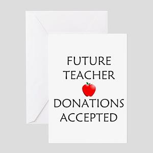 Future teacher greeting cards cafepress future teacher donations accepted greeting card m4hsunfo