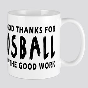 Dear God Thanks For Foosball Mug