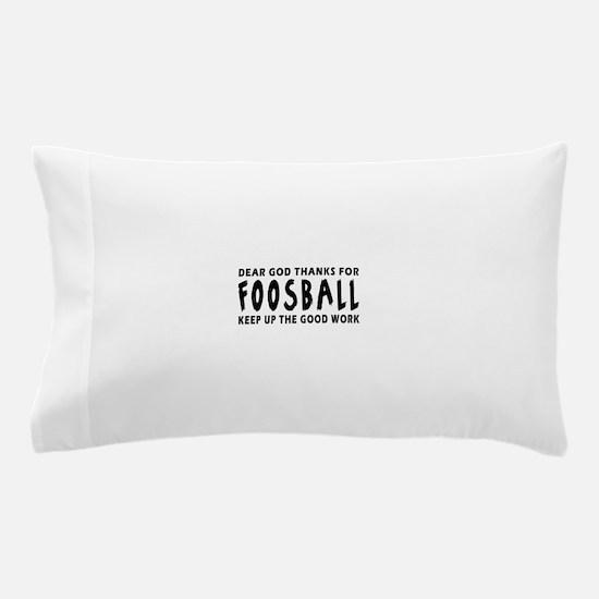 Dear God Thanks For Foosball Pillow Case
