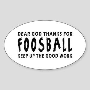 Dear God Thanks For Foosball Sticker (Oval)