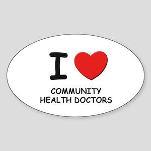 I love community health doctors Oval Sticker