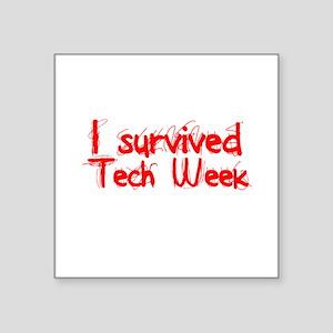 I survived Tech Week! Sticker