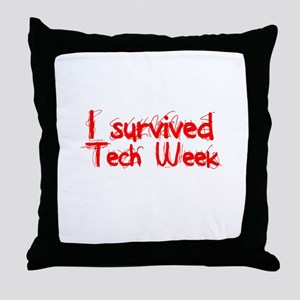 I survived Tech Week! Throw Pillow