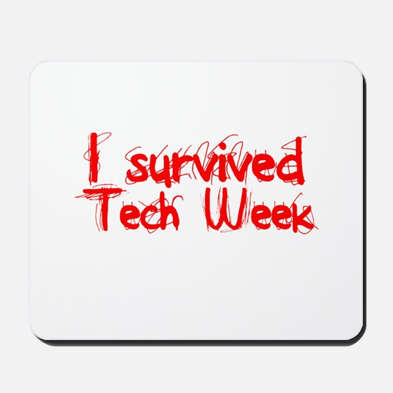I survived Tech Week! Mousepad