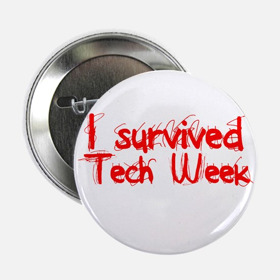 "I survived Tech Week! 2.25"" Button"