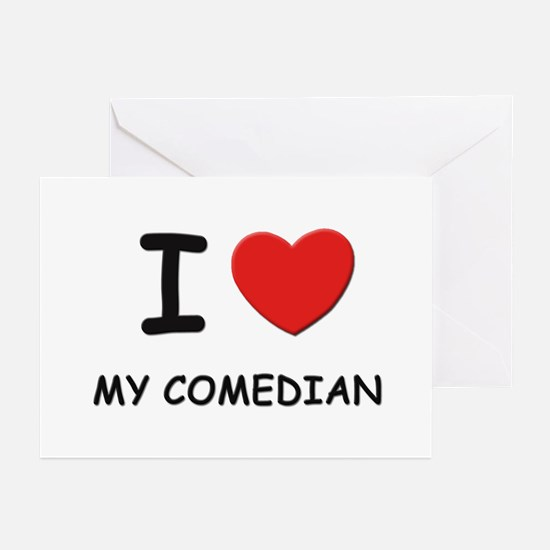 I love comedians Greeting Cards (Pk of 10)