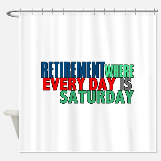 Retirement Shower Curtain