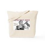 Cheyenne: Psycho 2013 Tote Bag