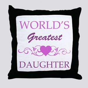 World's Greatest Daughter (purple) Throw Pillow