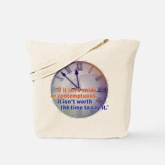 snide & contemptuous Tote Bag