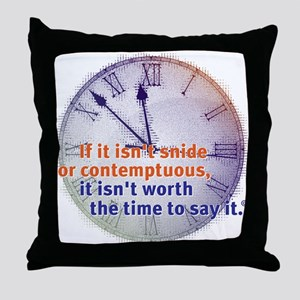 snide & contemptuous Throw Pillow