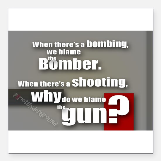 "Blaming the gun? Square Car Magnet 3"" x 3"""