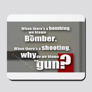 Blaming the gun? Mousepad