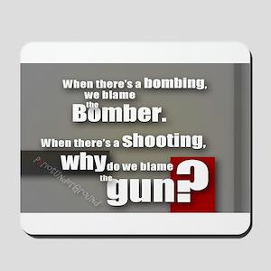 Blaming the gun? Mousepad