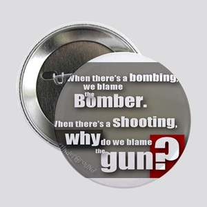 "Blaming the gun? 2.25"" Button"