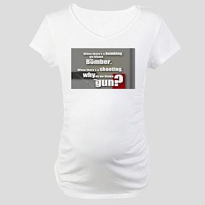 Blaming the gun? Maternity T-Shirt