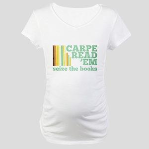Carpe ReadEm Maternity T-Shirt