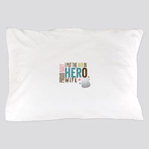 I Put the Her in Hero Proud Navy Wife Pillow Case