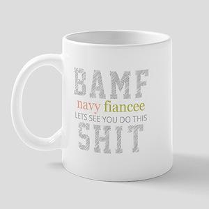 BAMF Navy Fiancee Lets see you do this shit Mug