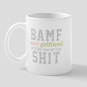 BAMF Navy Girlfriend Lets see you do this shit Mug
