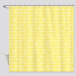 'Lather, rinse, repeat' Shower Curtain