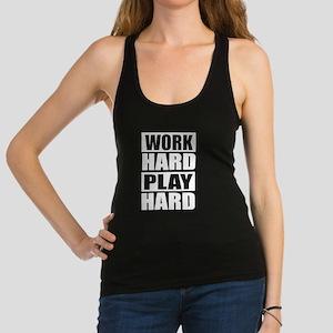 work hard play hard Racerback Tank Top