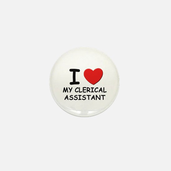 I love clerical assistants Mini Button