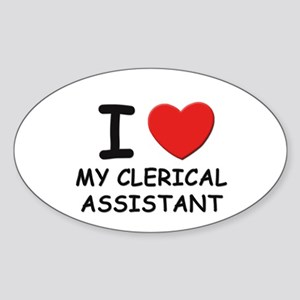 I love clerical assistants Oval Sticker