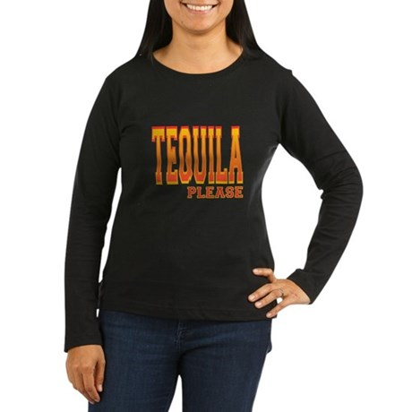 Tequila Please Women's Long Sleeve Dark T-Shirt