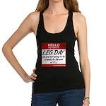 hello-my-name-is-leg-day Racerback Tank Top