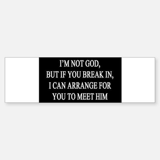 IM NOT GOD copy Bumper Bumper Bumper Sticker
