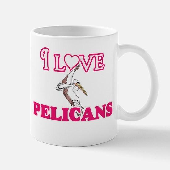I Love Pelicans Mugs