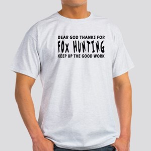 Dear God Thanks For Fox Hunting Light T-Shirt