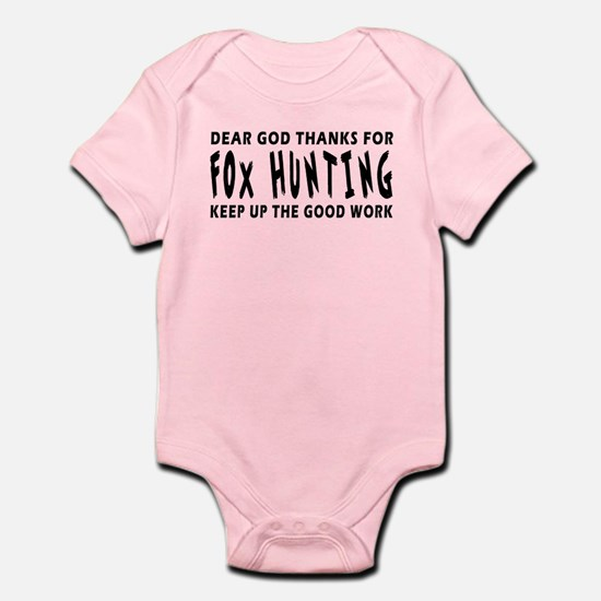 Dear God Thanks For Fox Hunting Infant Bodysuit