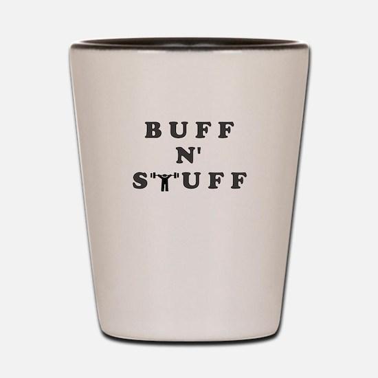 BUFF N STUFF Shot Glass