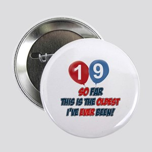 """Gifts for the individual turning 19 2.25"""" Button"""