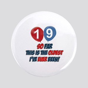 """Gifts for the individual turning 19 3.5"""" Button"""
