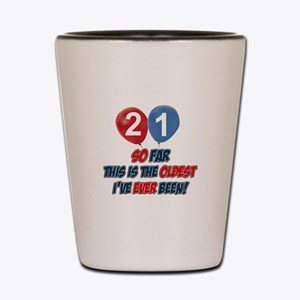 Gifts for the individual turning 21 Shot Glass