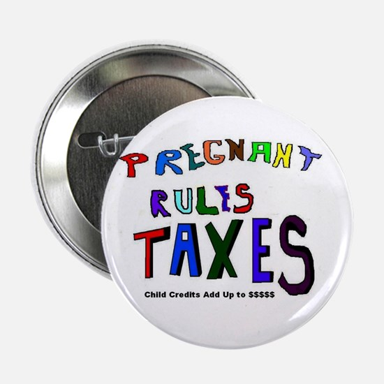 """Pregnant Rules Taxes 2.25"""" Button"""