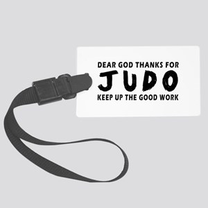 Dear God Thanks For Judo Large Luggage Tag