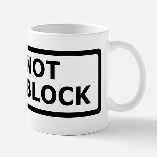 Do not Cock Block Mug