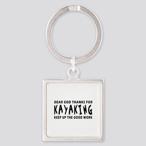 Dear God Thanks For Kayaking Square Keychain
