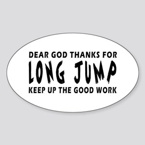 Dear God Thanks For Long Jump Sticker (Oval)