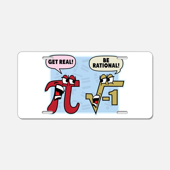 Get Real Be Rational Aluminum License Plate