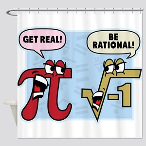Get Real Be Rational Shower Curtain