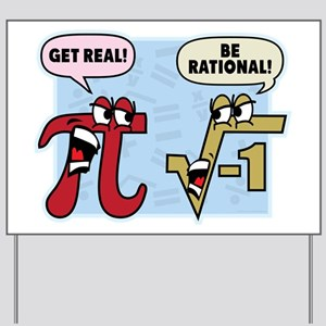 Get Real Be Rational Yard Sign