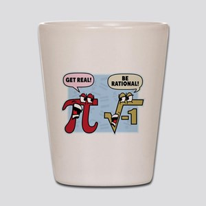 Get Real Be Rational Shot Glass