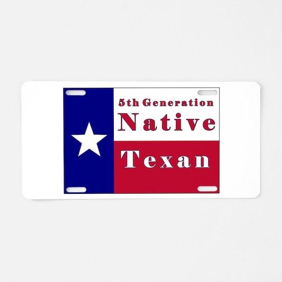 5th Generation Native Texan Flag Aluminum License